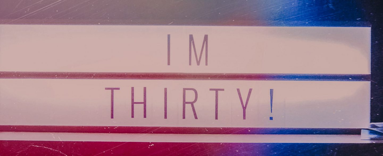 sign saying I'm Thirty!